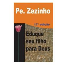 Livro de Auto Ajuda - Eduque Seu Filho Para Deus