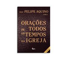 Imagem - Livro - Orações de todos os tempos da Igreja cód: 19469918