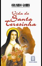 Biografia - Vida de Santa Teresinha