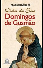 Biografia - Vida de São Domingos de Gusmão