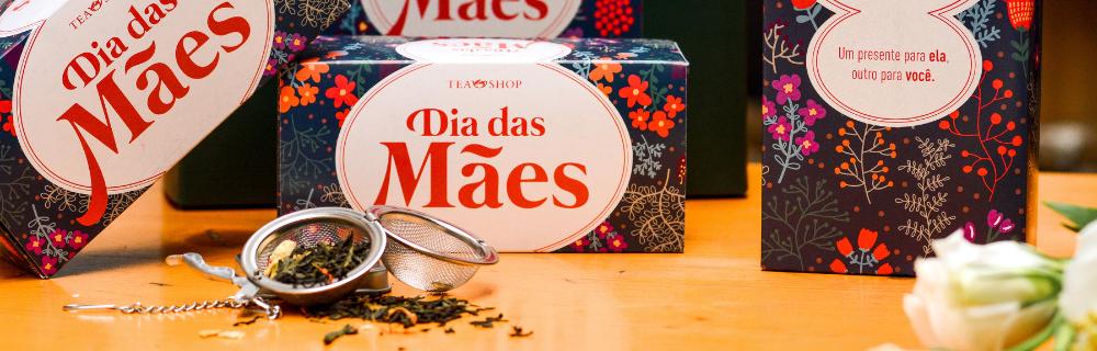 Mais chá no Dia das Mães