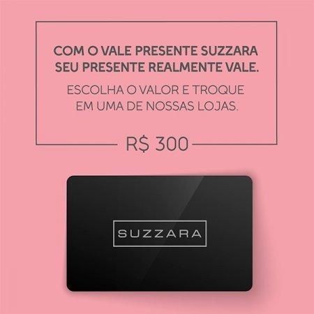 Vale Presente R$300,00 - SUZZARA