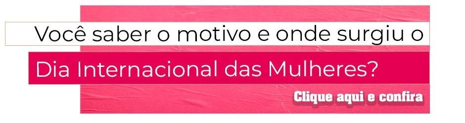 Imagem - Dia Internacional da Mulher